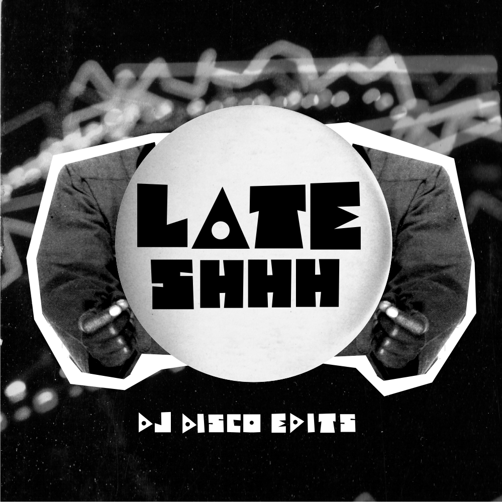 LATE SHHH DISCO EDITS CD