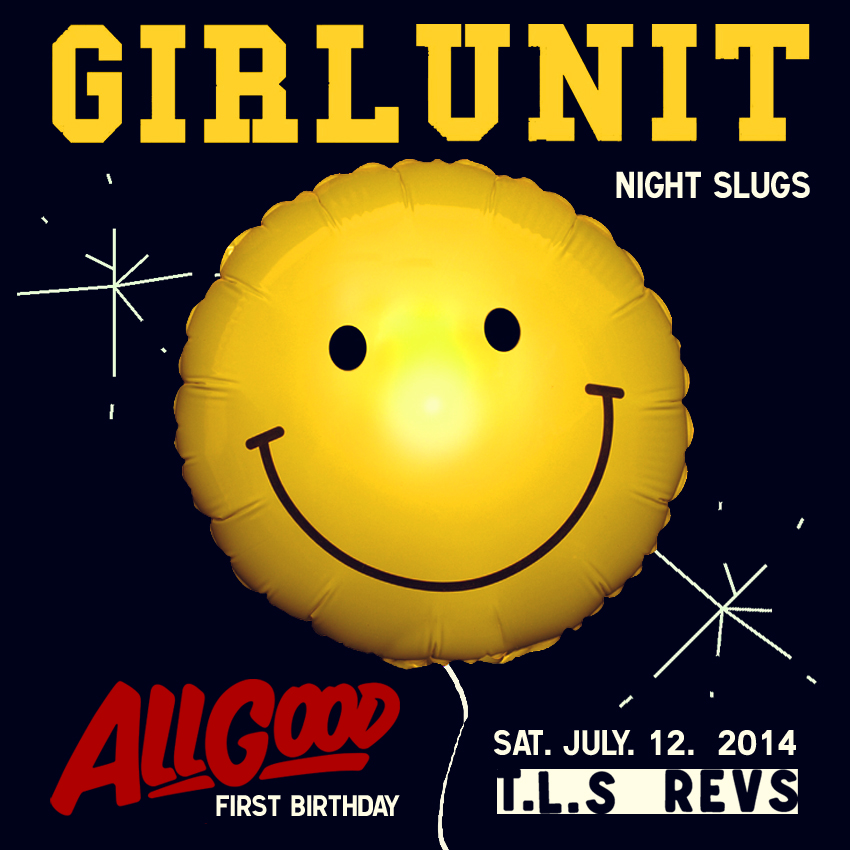 GIRL UNIT - ALL GOOD - FIRST BDAY