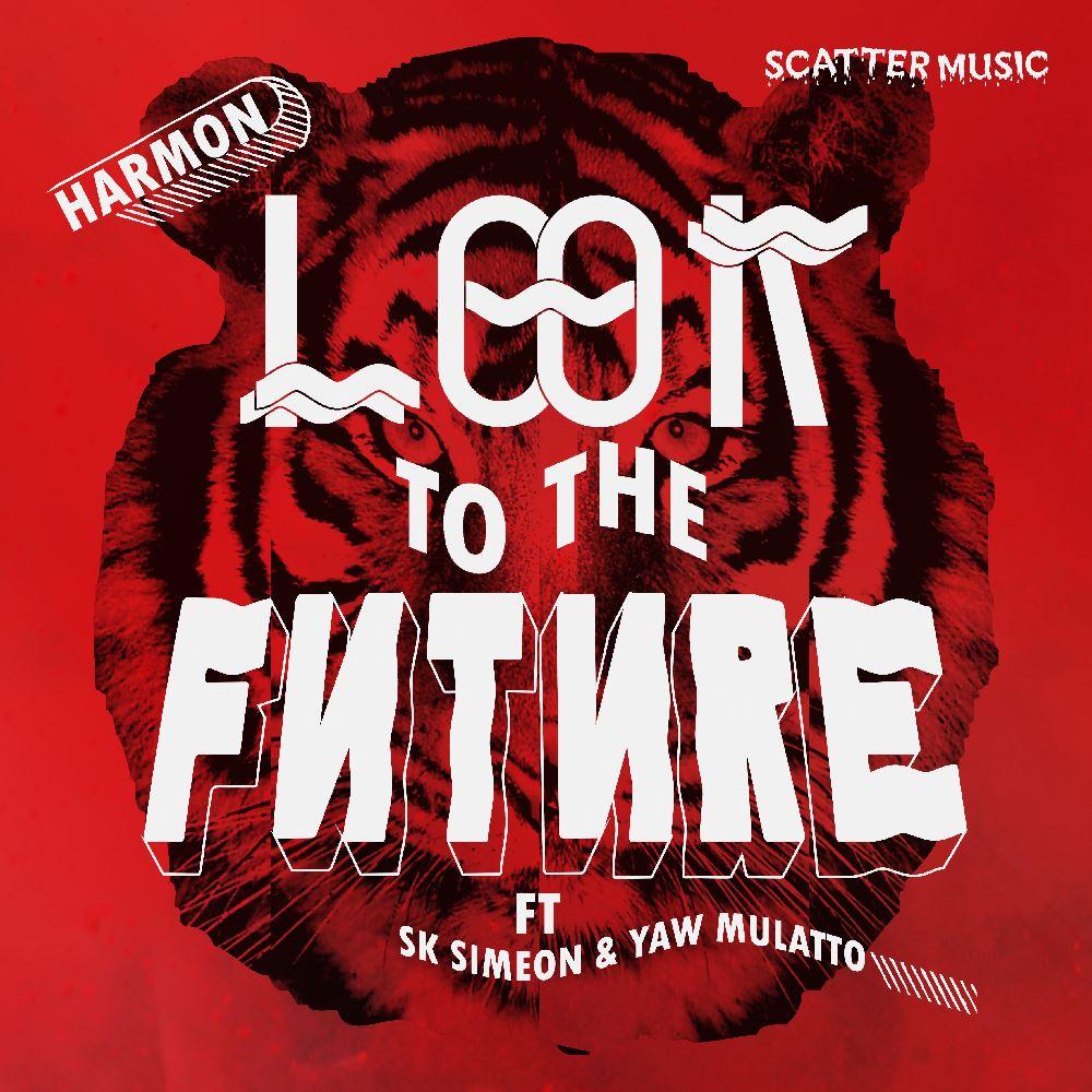 Harmon - Look To The Future FT SK Simeon and Yaw Mulatto Red BG-1